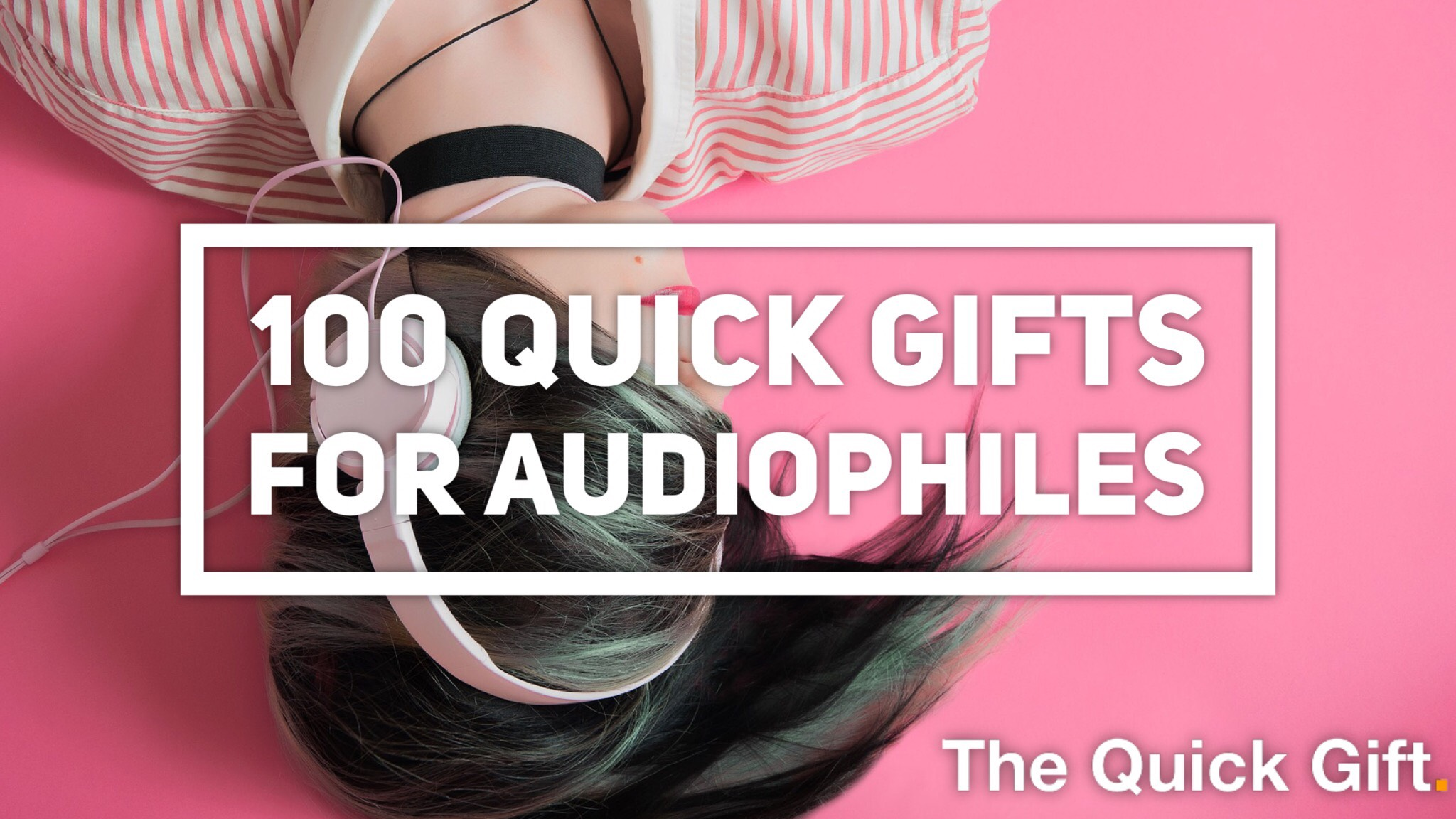 100 quick gifts for audiophiles