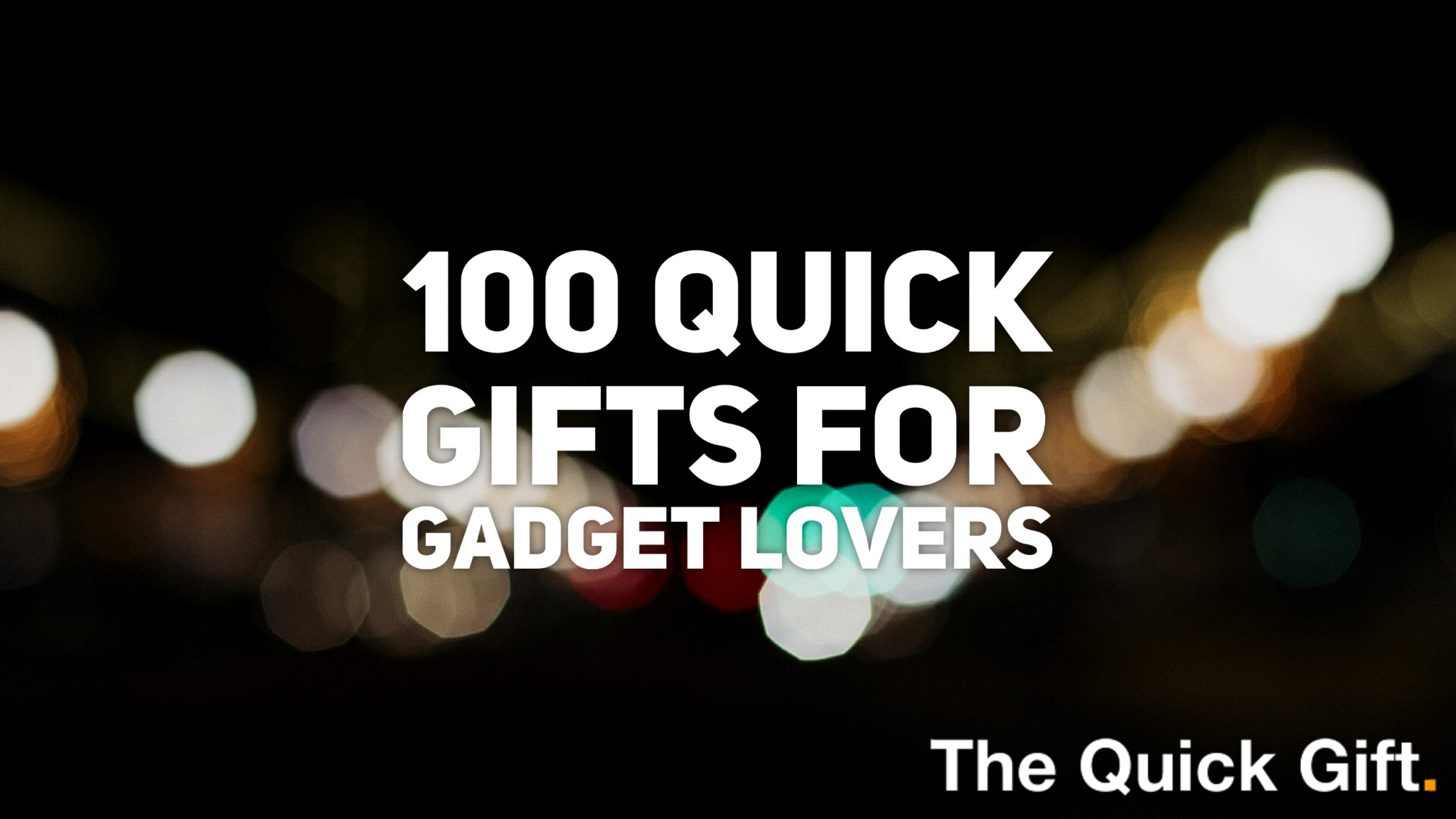 Last minute gift ideas for gadget lovers