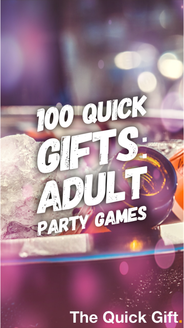 100 quick gifts adult party games