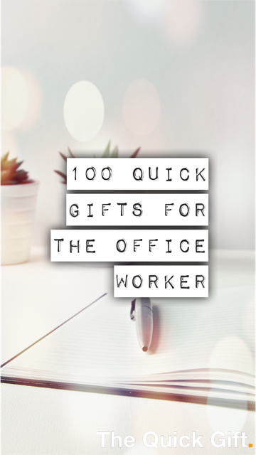 100 quick gifts for the office worker
