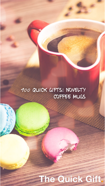 100 quick gifts novelty coffee mugs
